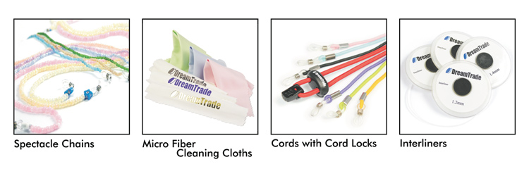 DreamTrade Company Products Overview: Spectacle Chains; Micro Fiber Cleaning Cloths; Cords with Cord Locks; Interliners.