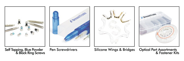 DreamTrade Company Products Overview: Self Tapping, Blue Powder & Black Ring Screws; Pen Screwdrivers; Silicone Wings & Bridges; Optical Part Assortments & Fastener Kits.